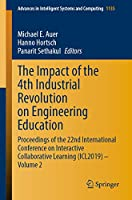 The Impact of the 4th Industrial Revolution on Engineering Education: Proceedings of the 22nd International Conference on Interactive Collaborative Learning (ICL2019) – Volume 2 (Advances in Intelligent Systems and Computing (1135))