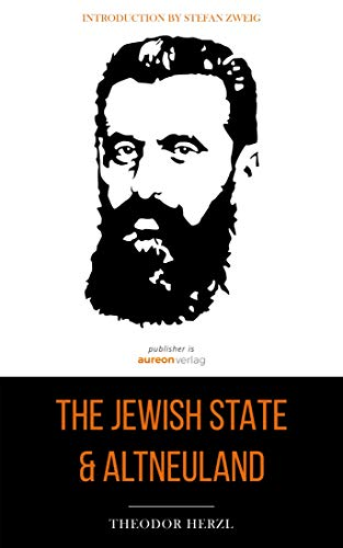 Theodor Herzl Collection: Jewish State and Altneuland (English Edition)