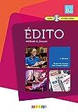 Edito niveau. B2. Per le Scuole superiori e DVD. Con CD Audio: Méthode de français