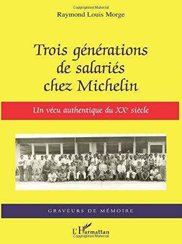 Trois générations de salariés chez Michelin: Un vécu authentique du XXe siècle