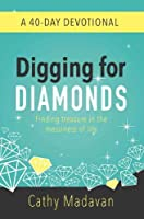 Digging for Diamonds: A 40 Day Devotional