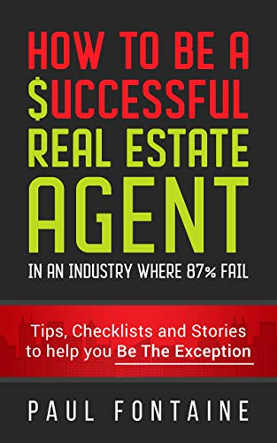 How to Be a Successful Real Estate Agent: In an Industry Where 87% Fail (English Edition)