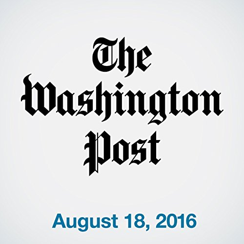 Top Stories Daily from The Washington Post, August 18, 2016 copertina