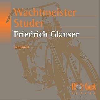 Wachtmeister Studer                   Autor:                                                                                                                                 Friedrich Glauser                               Sprecher:                                                                                                                                 Hans-Jörg Frey                      Spieldauer: 7 Std. und 4 Min.     30 Bewertungen     Gesamt 4,1