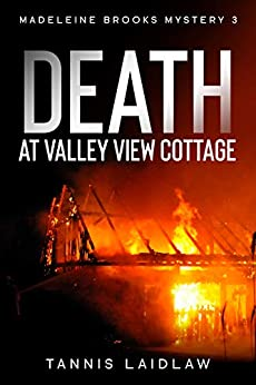 Death at Valley View Cottage: A mystery for those who love British Crime Fiction (A Madeleine Brooks Mystery - Book 3) (Madeleine Brooks Mysteries) by [Tannis  Laidlaw]