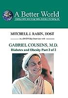 Diabetes & Obesity - Part 2 of 2 with Dr. Gabriel Cousens