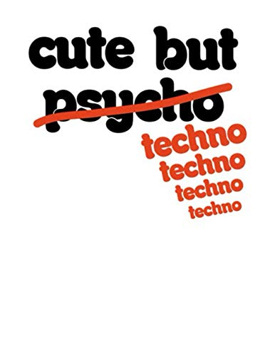 Cute But Techno: Funny Techno Ruled Lined Journal : An Awesome Notebook...