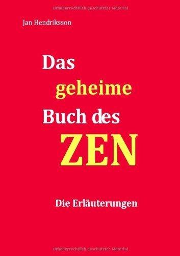 Das geheime Buch des ZEN - Die Erl?uterungen by Jan Hendriksson(2013-02-05)