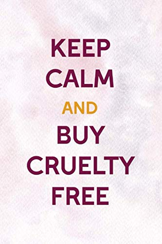 Keep Calm And Buy Cruelty-Free: Notebook Journal Composition Blank Lined Diary Notepad 120 Pages Paperback Pink Velvet Animal Testing
