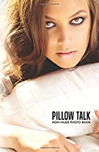 Pillow Talk: Non Nude Photo Book (Volume 1)