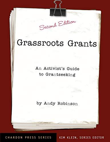 Grassroots Grants: An Activist's Guide to Grantseeking