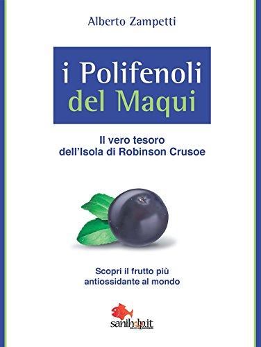 I Polifenoli del Maqui: Il vero tesoro dell'isola di Robinson Crusoe. Scopri il frutto più antiossidante al mondo.