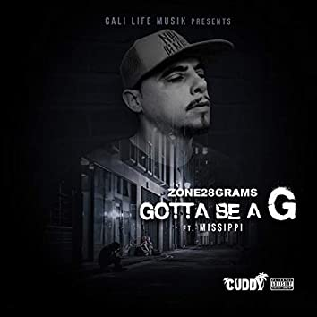 Gotta Be a G (feat. Missippi)