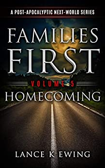 Families First : A Post- Apocalyptic Next World Series Volume 5 Homecoming