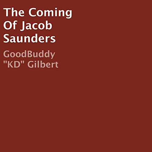 The Coming of Jacob Saunders audiobook cover art