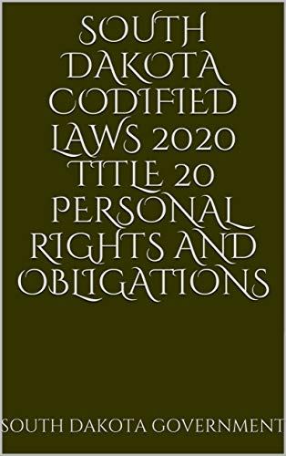 South Dakota Codified Laws 2020 Title 20 Personal Rights and Obligations (English...