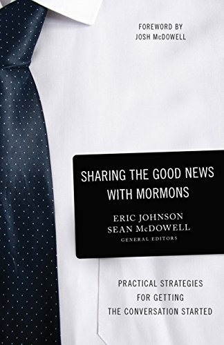 Sharing the Good News with Mormons: Practical Strategies for Getting the Conversation Started (English Edition)