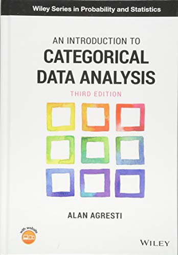 Compare Textbook Prices for An Introduction to Categorical Data Analysis Wiley Series in Probability and Statistics 3 Edition ISBN 9781119405269 by Agresti, Alan