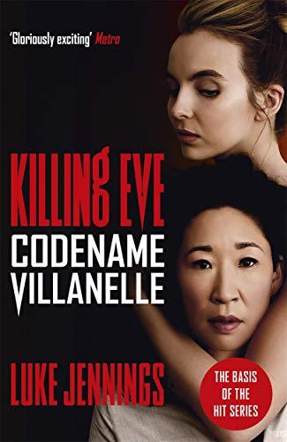 Killing Eve: Codename Villanelle: The basis for the BAFTA-winning Killing Eve TV series