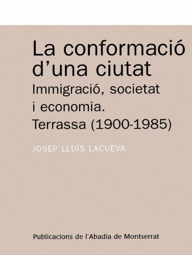 La conformació d'una ciutat.: Immigració, societat i economia. Terrassa (Textos i Estudis de Cultura Catalana)