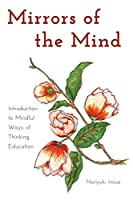 Mirrors of the Mind: Introduction to Mindful Ways of Thinking Education (Educational Psychology: Critical Pedagogical Perspectives)