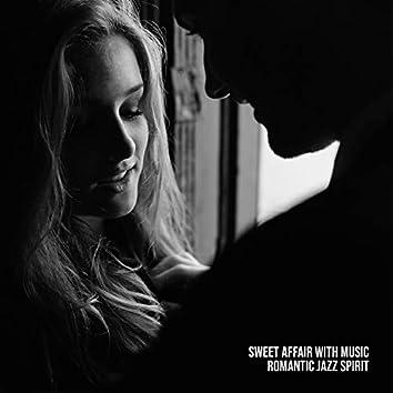 Sweet Affair with Music. Romantic Jazz Spirit