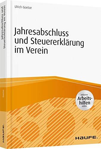 Jahresabschluss und Steuererklärung im Verein - inkl. Arbeitshilfen online (Haufe Fachbuch)