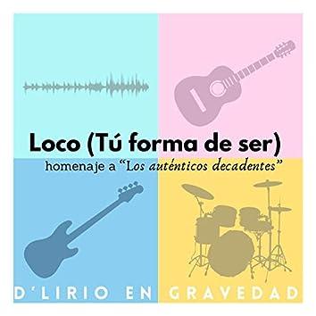 Loco (Tú forma de ser)