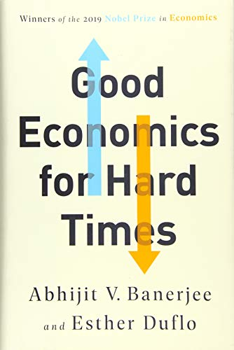 Compare Textbook Prices for Good Economics for Hard Times  ISBN 9781610399500 by Banerjee, Abhijit V.,Duflo, Esther