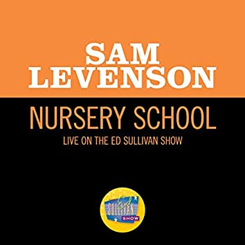 Nursery School (Live On The Ed Sullivan Show, March 30, 1958)