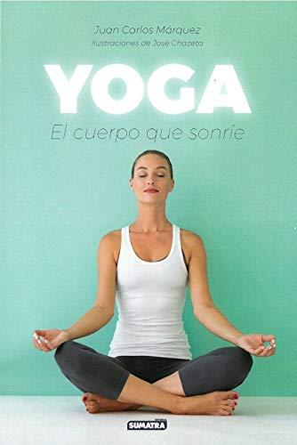 Yoga. El cuerpo que sonríe