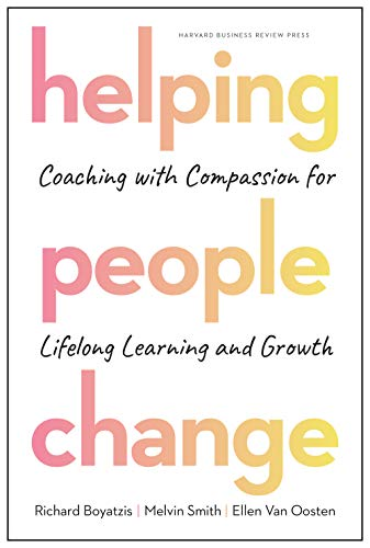 Compare Textbook Prices for Helping People Change: Coaching with Compassion for Lifelong Learning and Growth  ISBN 9781633696563 by Boyatzis, Richard,Smith, Melvin L.,Van Oosten, Ellen