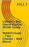 Cabela's Big Game Hunter 2008 Guide - Walkthrough - Tips - Cheats - And More! (English Edition)