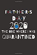 Father's Day 2020 The One Where I Was Quarantined: Quarantine Lined Journal Notebook Gift From Daughter, Son, Wife,..., to Father or Husband For Father's Day, Birthday & more !
