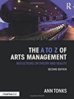 The A to Z of Arts Management: Reflections on Theory and Reality