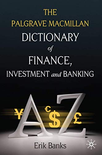 Compare Textbook Prices for Dictionary of Finance, Investment and Banking 2009 Edition ISBN 0000230238297 by Banks, E.