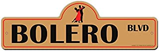 Bolero Street Sign | Indoor/Outdoor | Funny Home Decor for Garages, Living Rooms, Bedroom, Offices | SignMission Personalized Gift