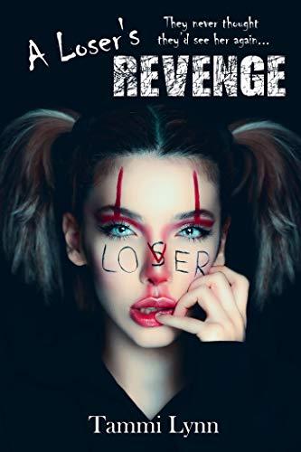 A Loser's Revenge by [Tammi Lynn]
