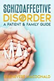 Schizoaffective Disorder: A Patient & Family Guide (English Edition)