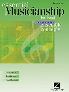 Essential Musicianship for Band - Ensemble Concepts: Fundamental Level - Trombone