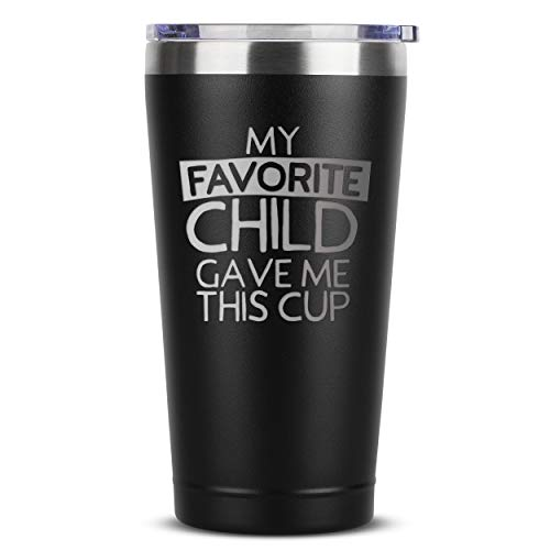 My Favorite Child Gave Me This Cup Tumbler
