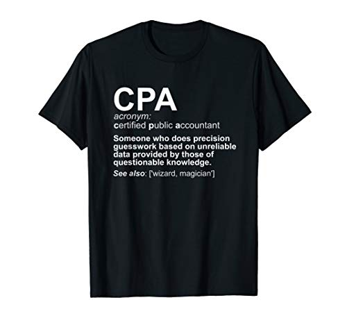 CPA Certified Public Accountant Definition Funny T-Shirt