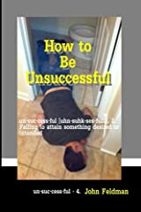 How to Be Unsuccessful Paperback