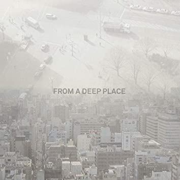 From A Deep Place