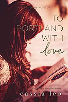 To Portland, With Love: The Story of Us #3.5 by [Cassia Leo]