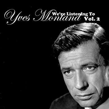We're Listening To Yves Montand, Vol. 2