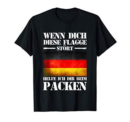 Wenn Dich Diese Flagge Stört Helfe Ich Dir Beim Packen T-Shirt