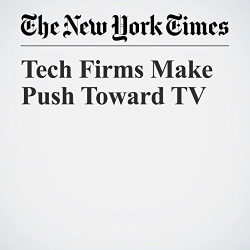 Tech Firms Make Push Toward TV copertina