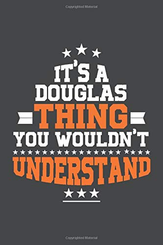 It's A Douglas  Thing You Wouldn't Understand /journal / notebook , Ideal Birthday,Valentine's Day Gift For Douglas  .Unique Greeting Card ... 120 Pages, 6x9, Soft Cover, Matte Finish