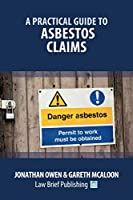 A Practical Guide to Asbestos Claims